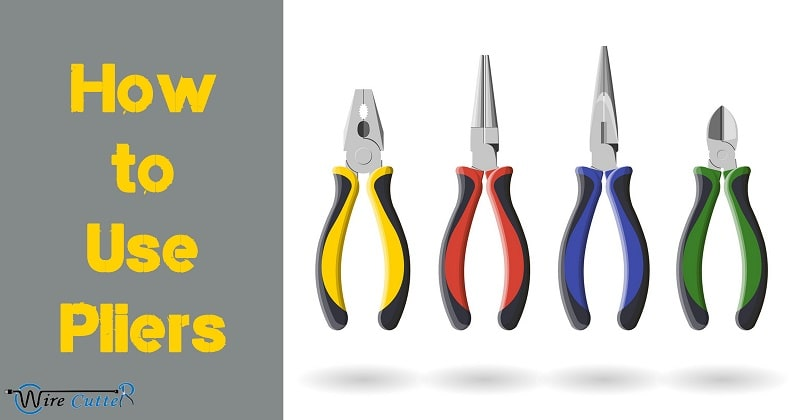 how to use pliers to cut wire